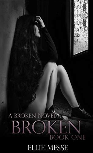 (Broken: (Book One) (The Broken Series 1))