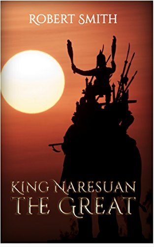 Book: King Naresuan the Great - Warrior King of Thailand by Robert Smith
