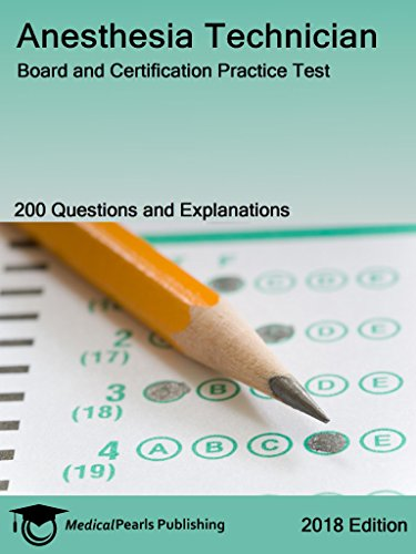 Anesthesia Technician: Board and Certification Practice Test ...