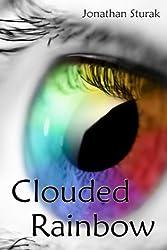 Clouded Rainbow (English Edition)