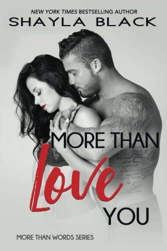More Than Love You (More Than Words) (Volume 3) by Shelley Bradley, LLC