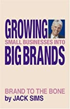 Growing Small Businesses into Big Brands