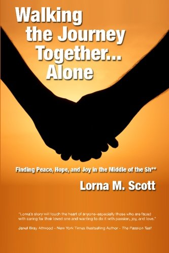 Walking the Journey Together...Alone: Finding Peace, Hope and Joy in the Middle of the Sh**