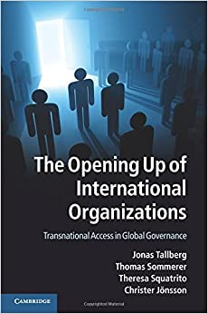 The Opening Up of International Organizations: Transnational Access in Global Governance