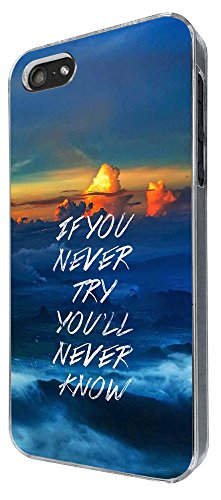 003021 - If You Never Try You Never Know Inspirational Quote Design iphone 5 5S / iphone SE 2016 Hülle Fashion Trend Case Back Cover Metall und Kunststoff -Clear