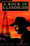 A Rock in a Landslide, Rance Gregory, 0595670601