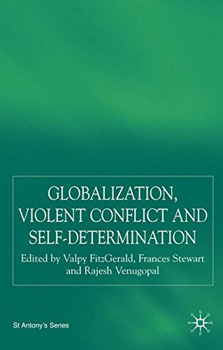 Globalization, Violent Conflict and Self-Determination (St Antony's Series)