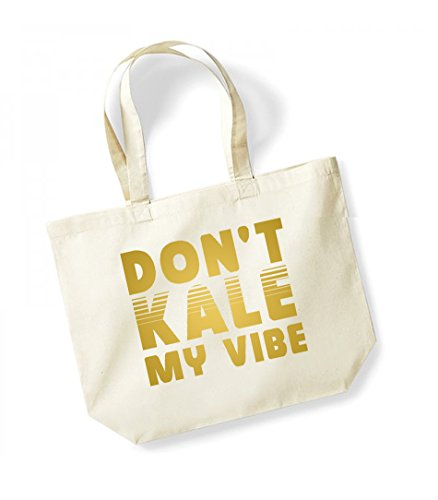 Don't Kale My Vibe - Large Canvas Fun Slogan Tote Bag Natural/Gold