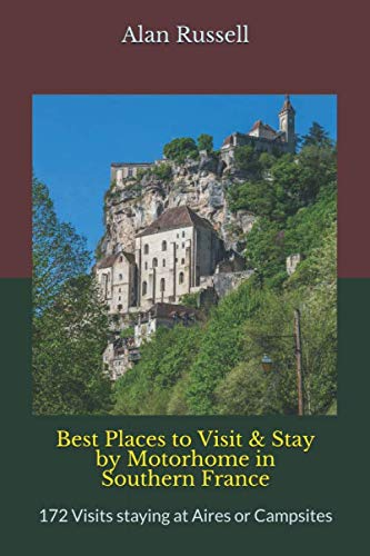 Best Places to Visit & Stay by Motorhome in Southern France: 172 Visits staying at Aires or Campsites
