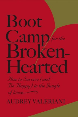 Boot Camp for the Broken-Hearted: How to Survive (and Be Happy) in the Jungle of Love (Boots For Women Online)