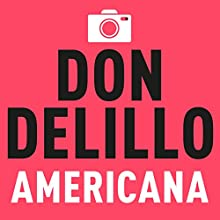 Americana Audiobook by Don DeLillo Narrated by George Newbern