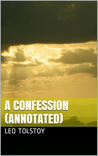 A Confession Annotated Kindle Edition By Leo Tolstoy Louise And