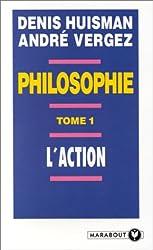 Manuel de philosophie. : Tome 1, L'action