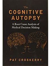 The Cognitive Autopsy: A Root Cause Analysis of Medical Decision Making