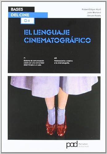 Amazon.com: El lenguaje cinematográfico / The film language (Spanish Edition) (9788434237803): Robert Edgar-hunt, John Marland, Steven Rawle: Books