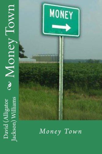 Read Online Money Town - Alligator Jackson PDF