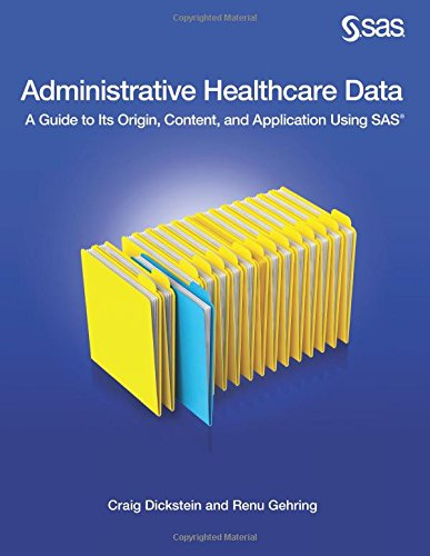 Administrative Healthcare Data: A Guide to Its Origin, Content, and Application Using SAS Pdf