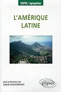 L'Amérique latine par Gabriel Wackermann