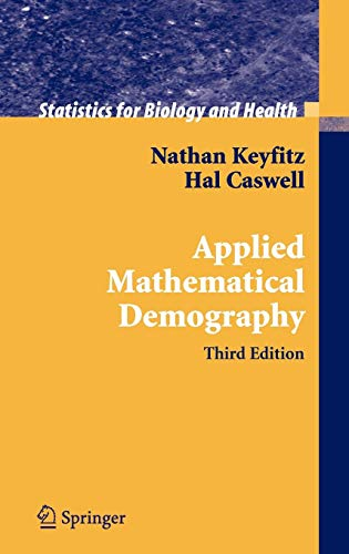 Applied Mathematical Demography (Statistics for Biology and Health)