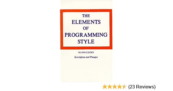 The elements of programming style 2nd edition 9780070342071 the elements of programming style 2nd edition 9780070342071 computer science books amazon fandeluxe Images