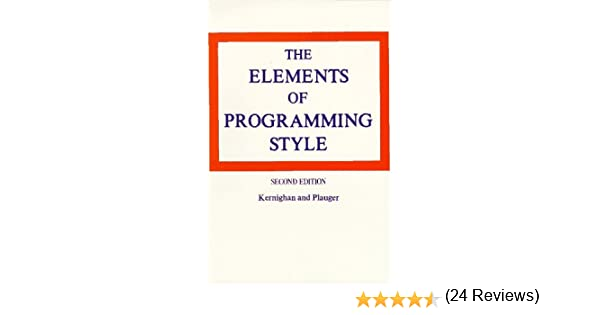 The elements of programming style 2nd edition 9780070342071 the elements of programming style 2nd edition 9780070342071 computer science books amazon fandeluxe Image collections