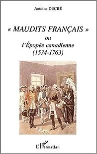 Book's Cover ofMaudits français ou l'épopée canadienne (1534-1763)