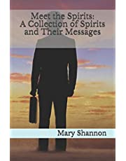 Meet the Spirits: A Collection of Spirits and Their Messages