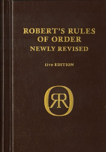 Robert's Rules of Order Newly Revised, deluxe 11th edition by Henry M. III Robert (September 27,2011)