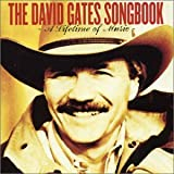 The David Gates Songbook - A Lifetime Of Music