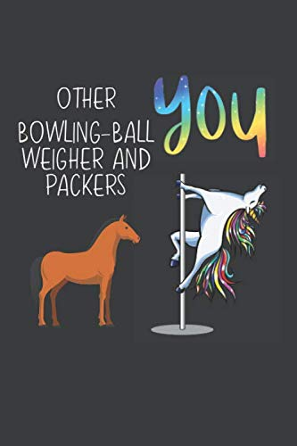 Other Bowling-Ball Weigher And Packers You: Funny Gift Coworker Boss Friend Lined notebook