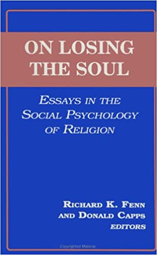 on losing the soul essays in the social psychology of religion  on losing the soul essays in the social psychology of religion richard k fenn donald capps 9780791424940 com books
