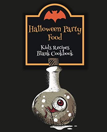 Halloween Themed Snack Recipes (Halloween Party Food Kids Recipes Blank Cookbook: Cute Cookbook Templates for Girls Boys - Unique Gift Idea with Pretty Halloween)
