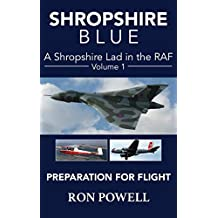 Shropshire Blue: A Shropshire Lad in the RAF, Volume 1, Preparation For Flight