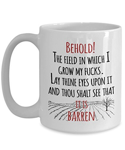 Behold! The field in which I grow my F mug - Gift fPersonalizedBirthday, Christmas - Funny mugs - 11 Oz Personalized sfv0c7