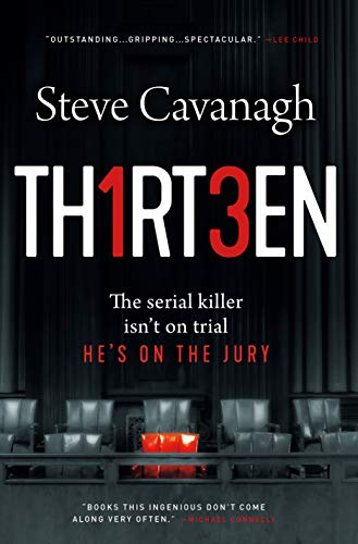 Thirteen: The Serial Killer Isn't on Trial. He's on the Jury. (Eddie Flynn Book 3)