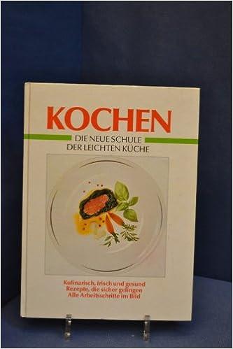 Kochen Die Neue Schule Der Leichten Kuche Amazon De Albert Bouley