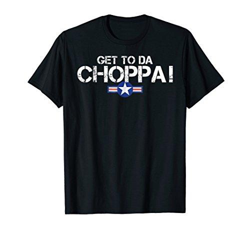 Men or Women Retro Get to da Choppa 80s Quote T-shirt