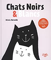 Chats Noirs & Blancs par Silvia Borando