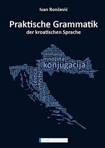 Praktische Grammatik Der Kroatischen Sprache  Systematische Übersicht Der Kroatischen Sprache