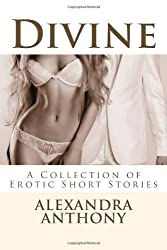 Divine: A Collection of Erotic Short Stories