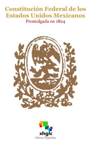 Descargar Libro Constitución Federal De Los Estados Unidos Mexicanos Libros Digitales Xhglc