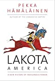 "Pekka Hämäläinen, ""Lakota America: A New History of Indigenous Power"" (Yale UP, 2019)"