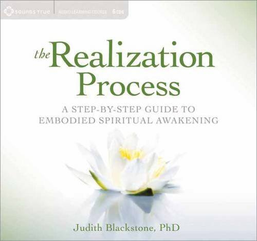 The Realization Process: A Step-by-Step Guide to Embodied Spiritual Awakening by Sounds True, Incorporated