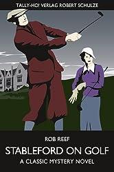 Stableford on Golf. A Classic Mystery Novel.