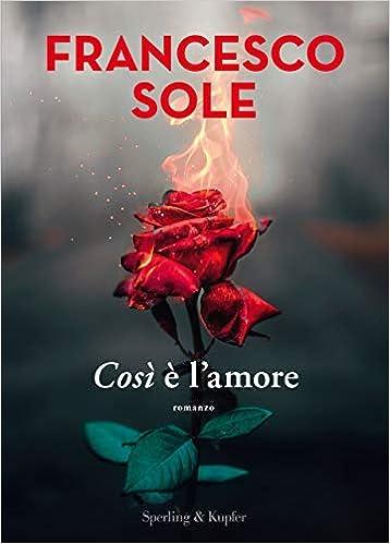 Segnalazioni 10 novembre| Così è l'amore di Francesco Sole, Quante volte ho scritto ti amo di Staci Hart 1
