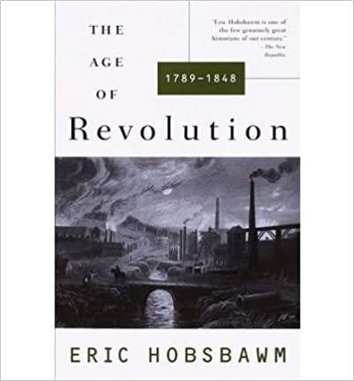 Book [ [ [ The Age of Revolution: 1749-1848 (Vintage) [ THE AGE OF REVOLUTION: 1749-1848 (VINTAGE) ] By Hobsbawm, Eric J ( Author )Nov-26-1996