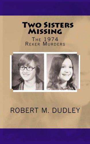 Two Sisters Missing: The 1974 Reker Murders
