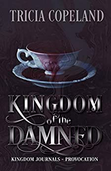 Kingdom of the Damned by Tricia Copeland