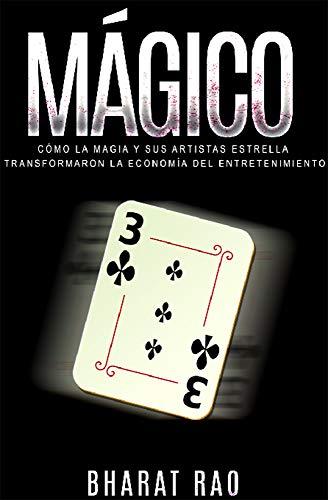 Amazon.com: Mágico: Cómo la Magia y sus Artistas Estrella ...
