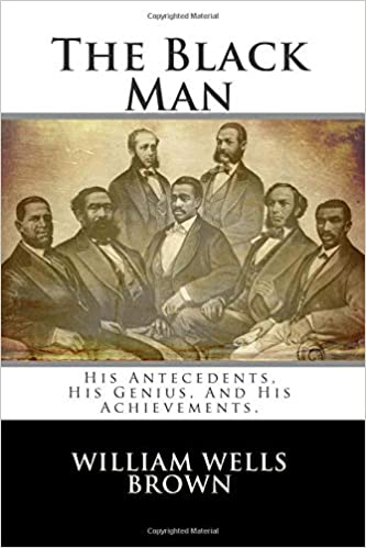 The Black Man: His Antecedents, His Genius, and His Achievements